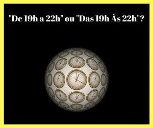 De 19h a 22h ou Das 19h Às 22h-