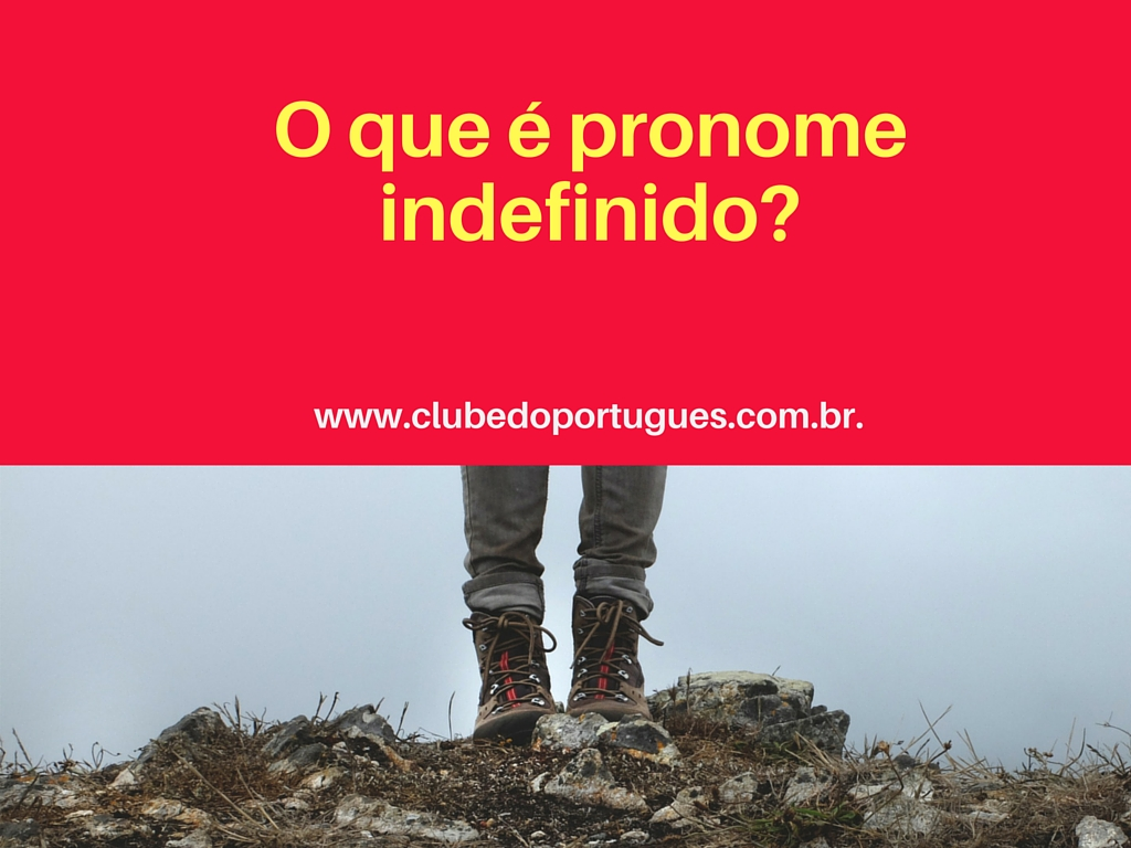 pronomes indefinidos.