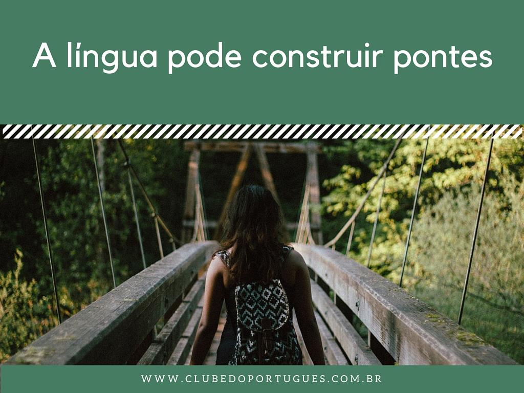 Use a língua portuguesa para criar laços saudáveis