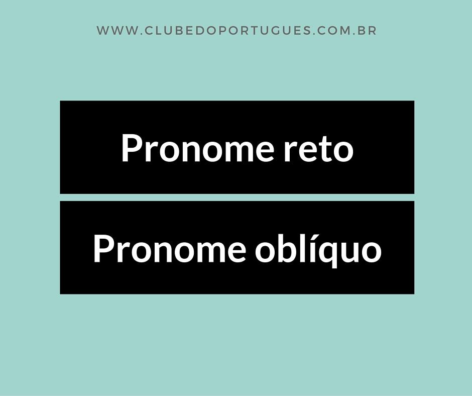 pronome-reto-pronome-obliquo