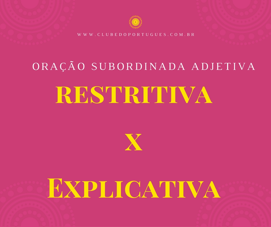 Restritiva x Explicativa