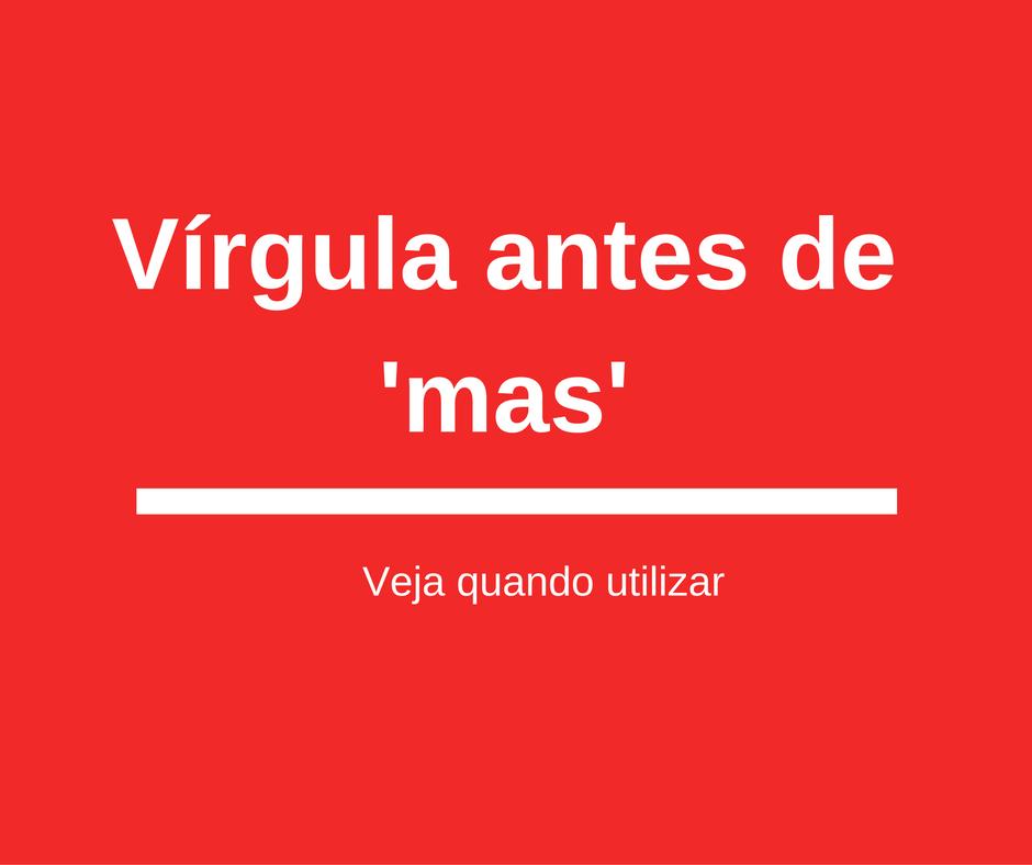 Vírgula + mas