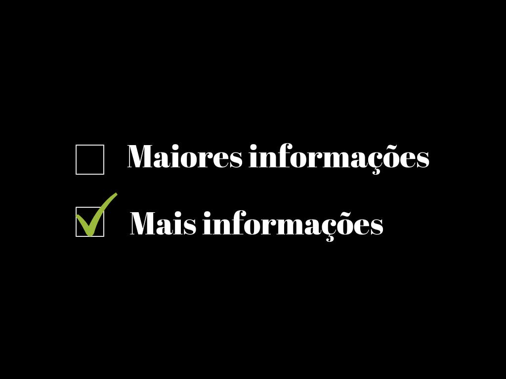 """Dizer """"maiores informações"""" não é correto. O melhor é usar """"mais informações"""""""