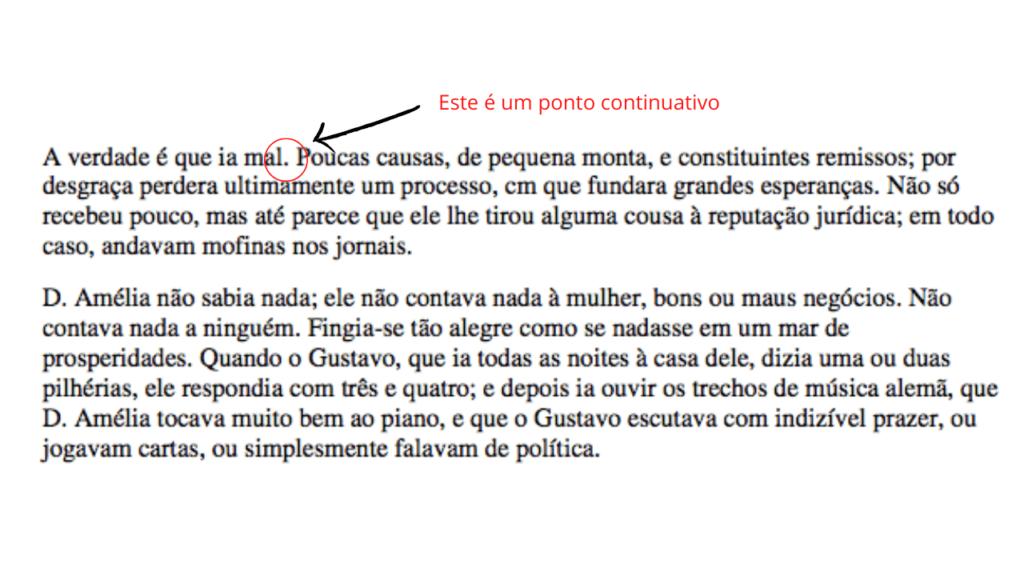 A imagem mostra um exemplo de um ponto parágrafo. Há dois parágrafos do conto de Machado de Assis. O  ponto que encerra o primeiro período do primeiro parágrafo está circulado de vermelho e ao lado está escrito: