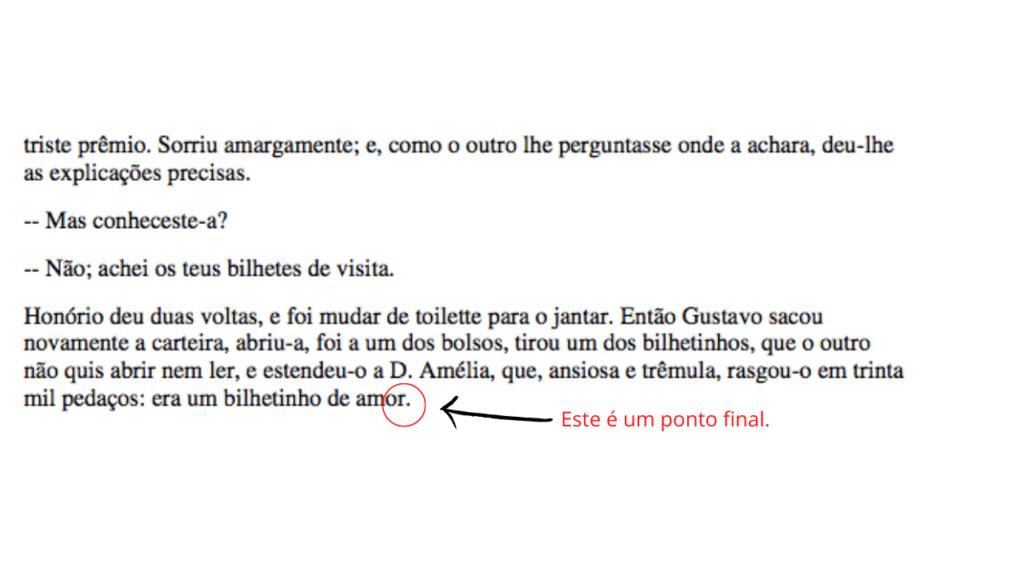 A imagem mostra um exemplo de um ponto parágrafo. Há dois parágrafos do conto de Machado de Assis. O ponto do último período do último parágrafo está circulado de vermelho e ao lado está escrito: